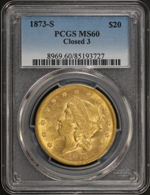 Obverse of this 1873-S Liberty Head $20 Closed 3 PCGS MS-60