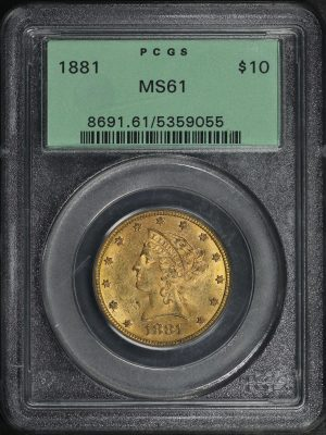 Obverse of this 1881 Liberty Head $10 PCGS MS-61