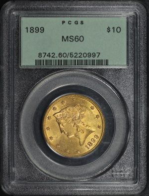 Obverse of this 1899 Liberty Head $10 PCGS MS-60