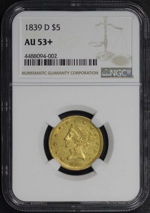 Obverse of this 1839-D Liberty Head $5 NGC AU-53+