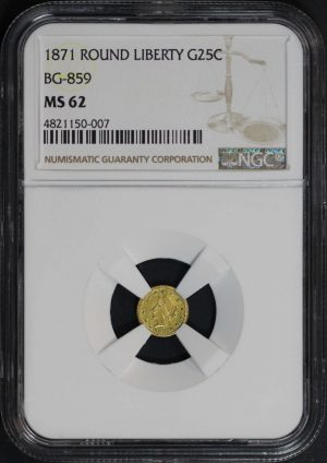 Obverse of this 1871 Round Liberty California Fractional Gold G25C BG 859 NGC MS-62