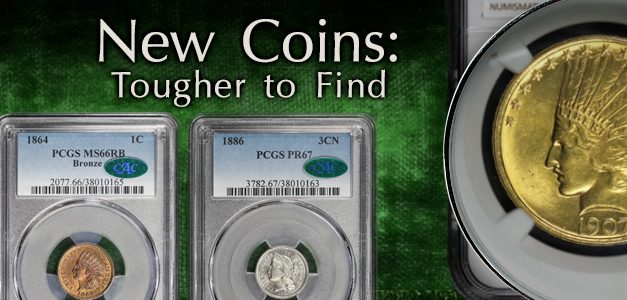 New Coins are Tougher to Find